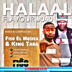 Fiso El Musica & Dj King Tara Halaal Flavour 40 Mp3 Fakaza Download