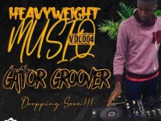 Fakaza Music Download Gator Groover Heavyweight MusiQ Vol 004 Mix Mp3