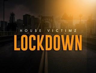 Fakaza Music Download House Victimz Lockdown (Afro Mix) Mp3