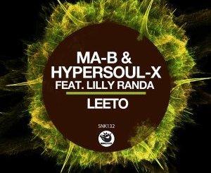 Fakaza Music Download Ma-B, HyperSOUL-X & Lilly Randa Leeto Mp3