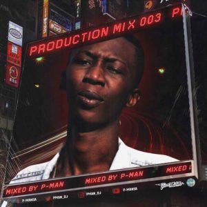 P-Man Production Mix 003 Mp3 Fakaza Download