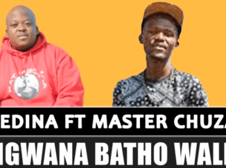 Fakaza Music Download Pat Medina Ngwana Batho Walla Ft. Master Chuza (Original) Mp3