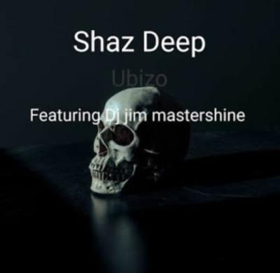 Fakaza Music Download Shaz Deep Ubizo Ft. Dj Jim Mastershine Mp3