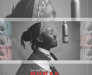 Fakaza Music Download Six Past Twelve Dubai Mp3