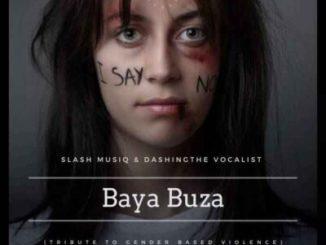 Fakaza Music Download Slash MusiQ & Dashing THE Vocalist Baya Buza Mp3