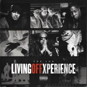Fakaza Music Download The Lox Living Off Xperience Album