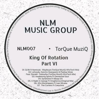 TorQue MuziQ King Of Rotation Part VI EP Zip Fakaza Download