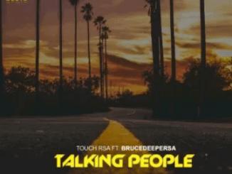 Fakaza Music Download Touch RSA Talking People Mp3