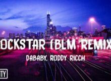 Fakaza Music Download DaBaby Rockstar BLM Remix ft. Roddy Ricch (Lyrics) Mp3