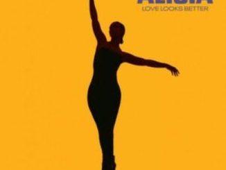 Download Alicia Keys Love Looks Better Mp3 Lyrics