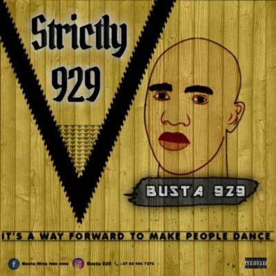 Busta 929 Strictly 929 Vol. 05 Mp3 Download Fakaza