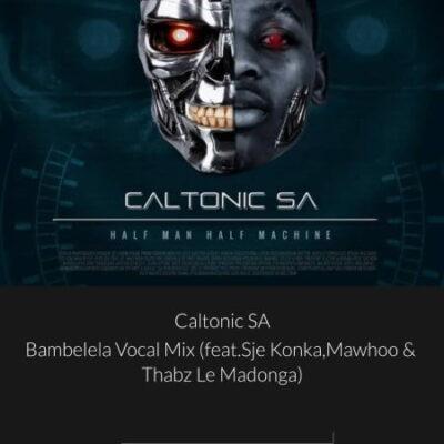 Fakaza Music Download Caltonic SA Bambelela Mp3