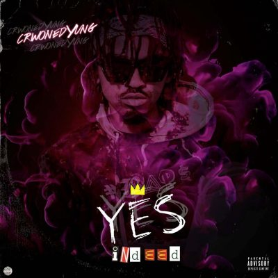 Fakaza Music Download CrownedYung Yes Indeed Mp3