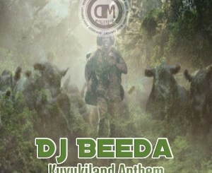 Fakaza Music Download DJ Beeda Kuvukiland Anthem Mp3