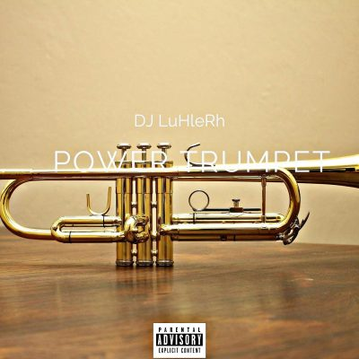 Fakaza Music Download DJ LuHleRh Power Trumpet Mp3