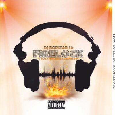 Fakaza Music Download Dj Bopstar SA FireLock Mp3