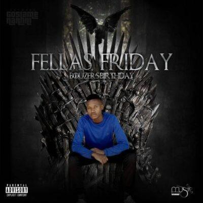 Music Fellas Fellas Friday EP Zip Download Fakaza