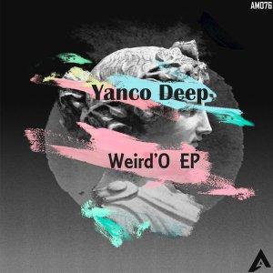 Fakaza Music Download Yanco Deep Weird'O EP Zip