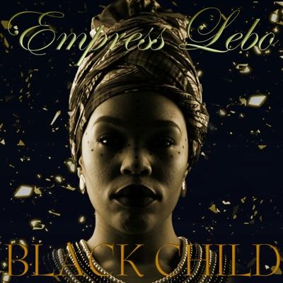 Fakaza Music Download Empress Lebo Black Child Mp3