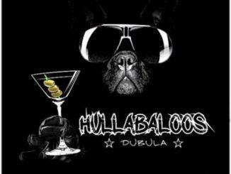 Fakaza Music Download Hullabaloos Dubula MP3