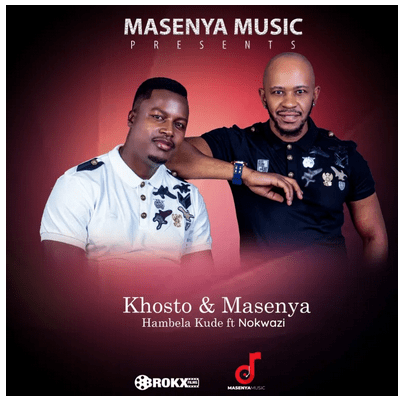 Khosto & Masenya Hambela Kude Mp3 Download Fakaza