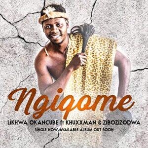 Fakaza Music Download Likhwa OkaNcube Ngiqome Mp3