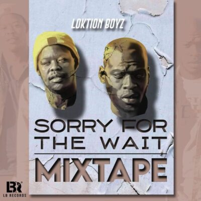 Fakaza Music Download Loktion Boyz Sorry For The Wait Mp3