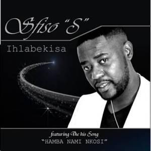 Sfiso S Ihlabekisa Album Download Fakaza
