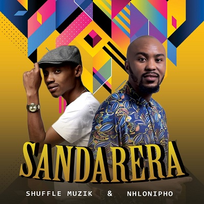 Fakaza Music Download Shuffle Muzik & Nhlonipho Sandarera Mp3