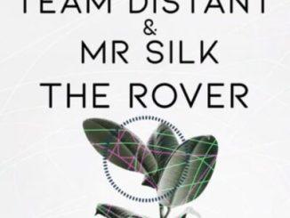 Fakaza Music Download Team Distant & Mr Silk The Rover Mp3
