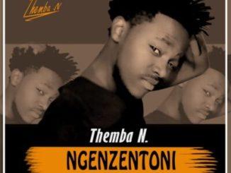 Fakaza Music Download Themba N Ngenzentoni Mp3