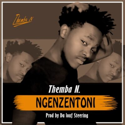Fakaza Music Download Themba N Ngenzentoni Mp3