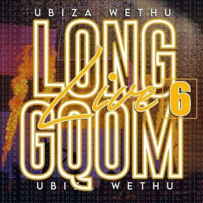 UBiza Wethu Long Live Gqom 6 Mp3 Download Fakaza