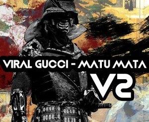 Fakaza Music Download Viral Gucci Matu Mata MP3