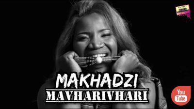 Makhadzi Mavharivhari MP3 Download fakaza