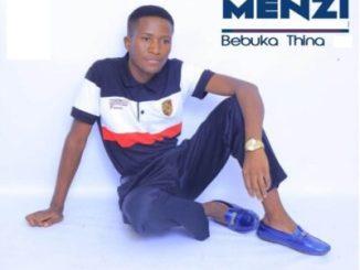 Menzi Bebuka Thina Album Zip Download Fakaza