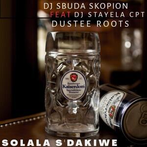 DJ Sbuda Skopion Solala Sdakiwe Mp3 Download Fakaza