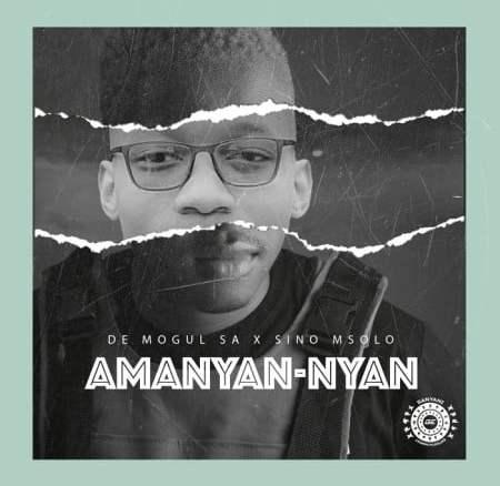 De Mogul SA Amanyan-Nyan Fakaza Music Mp3 Download