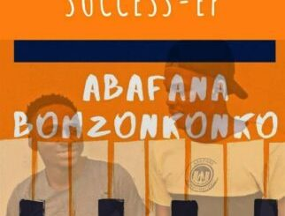 Abafana Bomzonkonko Journey to Success EP Zip Download Fakaza