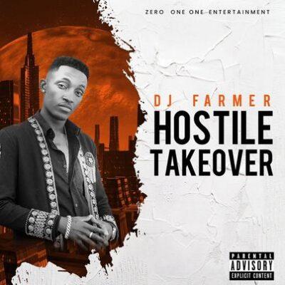 Dj Farmer Hostile Take Over EP Zip Download Fakaza