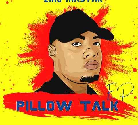 Sje Konka & Zing Master Pillow Talk EP Zip Fakaza Music Download
