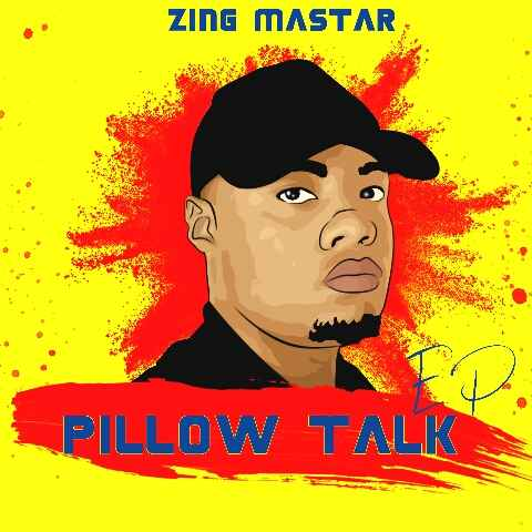Sje Konka & Zing Master Pillow Talk EP Zip Fakaza Music Download