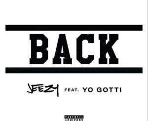 Jeezy Back Ft Yo Gotti Mp3 Download