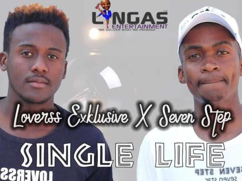 Loverss Exklusive & Seven Step Single Life Mp3 Download Fakaza
