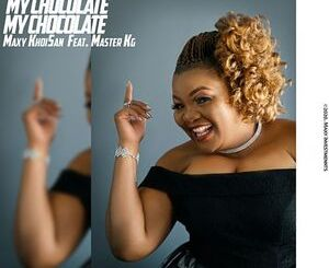 Maxy Khoisan My Chocolate Mp3 Fakaza Music Download