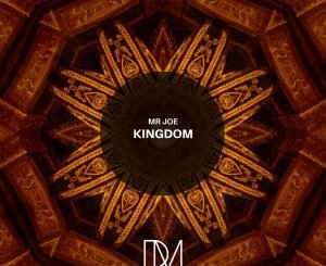 Mr Joe Kingdom Mp3 Download Fakaza