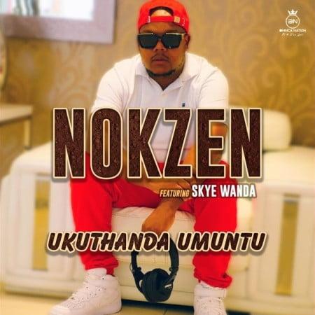 Nokzen Ukuthanda Umuntu Mp3 Download Fakaza