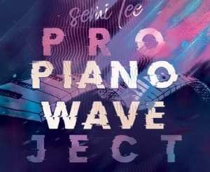 Semi Tee Piano Wave Project Album Zip Fakaza Music Download