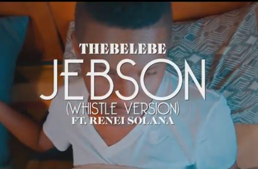 Thebelebe Jebson Whistle Version Video Download Fakaza