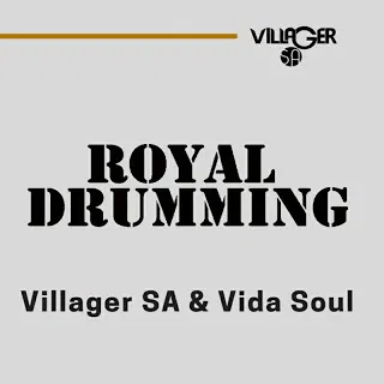 Villager SA & Vida-Soul Royal Drumming Mp3 Download Fakaza